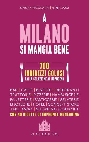 """Foto: copertina libro """"A Milano si mangia bene"""" di Simona Recanatini e Sonia Sassi, Ed. Gribaudo"""