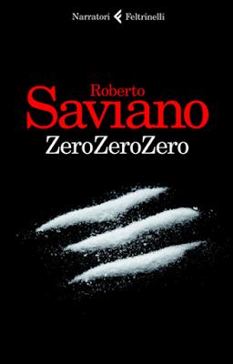 """Foto: copertina libro """"ZeroZeroZero"""" di Roberto Saviano, edito da Feltrinelli"""