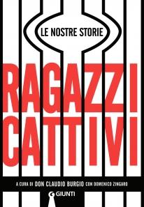 """Foto: copertina libro """"Ragazzi cattivi"""", Giunti Editore"""