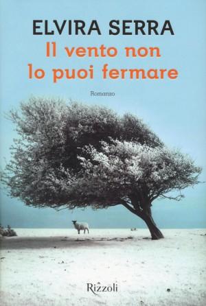"""Foto: copertina de """"Il vento non lo puoi fermare"""" di Elvira Serra"""