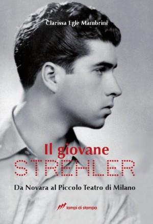 """Foto: copertina de """"Il giovane Strehler"""", Ed. Lampi di stampa"""