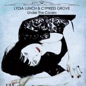 "Foto: Cover dell'album di Lydia Lunch & Cypress Grove ""Under The Covers"""